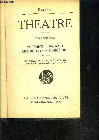 THEATRE TOME 2- BERENEICE- BAJAZET- MITHRIDATE- IPHIGENIE