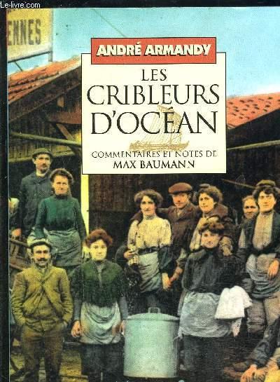 LES CRIBLEURS D OCEAN- COMMENTAIRES ET NOTES DE MAX BAUMANN