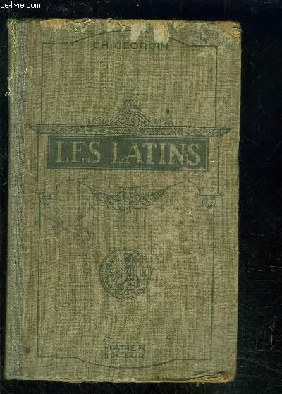 LES LATINS PAGES PRINCIPALES DES AUTEURS DU PROGRAMME ET MORCEAUX CHOISIS DES AUTEURS LATINS- CLASSES DE GRAMMAIRE- LIVRE D EXPLICATIONS ANNOTE