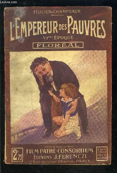 L EMPEREUR DES PAUVRES- VIe époque- FLOREAL