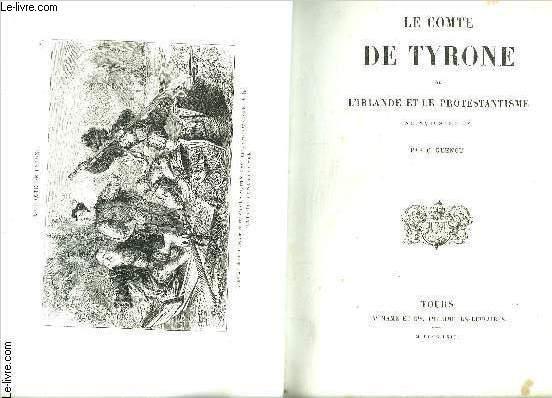 LE COMTE DE TYRONE OU L IRLANDE ET LE PROTESTANTISME AU XVIe siècle