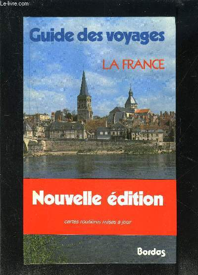 GUIDE DES VOYAGES BORDAS- LA FRANCE
