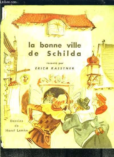 LA BONNE VILLE DE SCHILDA