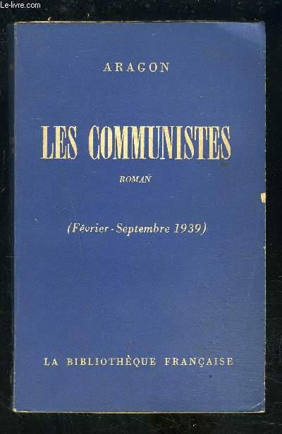 LES COMMUNISTES- FEVRIER SEPTEMBRE 1939