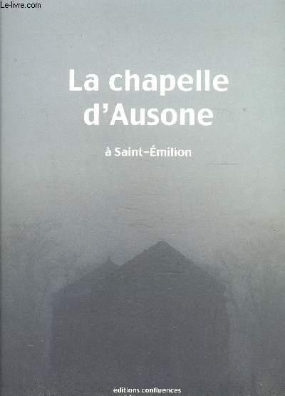 LA CHAPELLE D AUSONE A SAINT EMILION- Texte en français et anglais