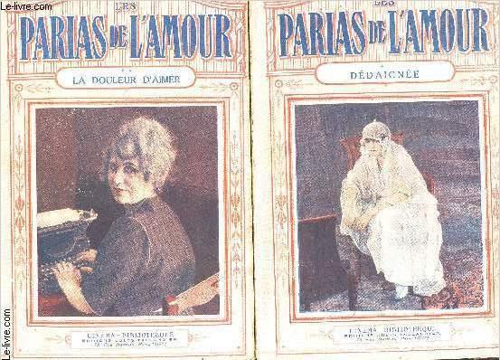 LES PARIAS DE L AMOUR- 3 TOMES EN 3 VOLUMES- INCOMPLET MANQUE LE TOME 3- TOME 1. DEDAIGNEE-  TOME 2. LA DOULEUR D AIMER- TOME 4. L AMOUR PEUT TUER