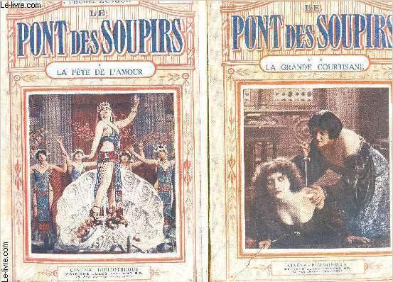 LE PONT DES SOUPIRS- 4 TOMES EN 4 VOLUMES- TOME 1. LA FETE DE L AMOUR- TOME 2. LA GRANDE COURTISANE- TOME 3. LES AMANTS DE VENISE- TOME 4. EXPIATION