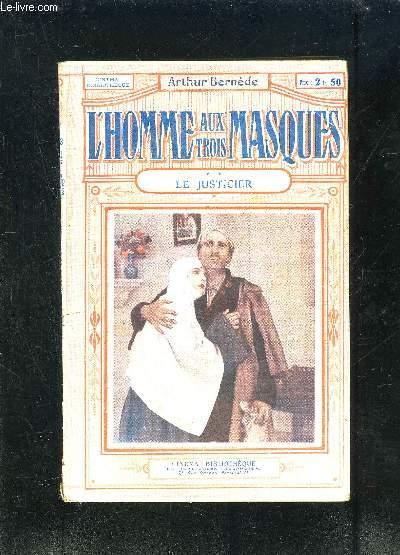 L HOMME AUX TROIS MASQUES- TOME 2. LE JUSTICIER