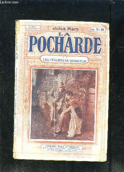 LA POCHARDE- TOME 2. LES CENDRES DU BONHEUR