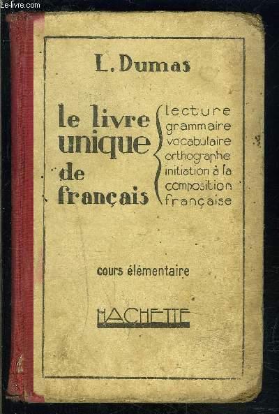 LE LIVRE UNIQUE DE FRANCAIS- 3 TOMES EN 3 VOLUMES- COURS ELEMENTAIRE- COURS MOYEN ET COURS SUPERIEUR