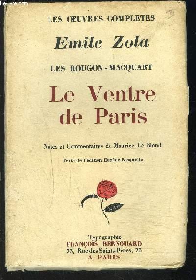 LE VENTRE DE PARIS - LES ROUGON- MACQUART- LES OEUVRES COMPLETES