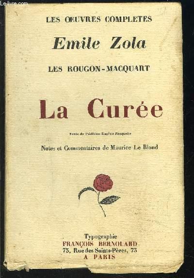 LA CUREE - LES ROUGON- MACQUART- LES OEUVRES COMPLETES