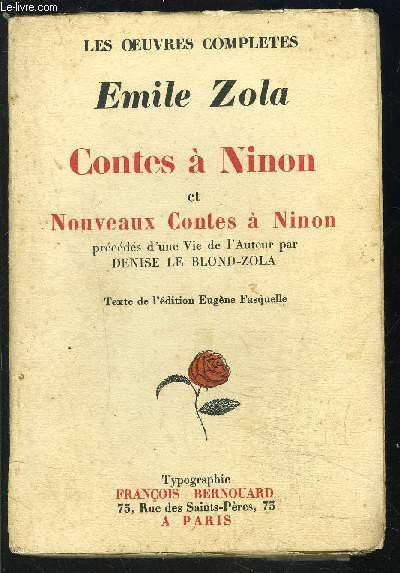 CONTES A NINON ET NOUVEAUX CONTES A NINON PRECEDES D UNE VIE DE L AUTEUR PAR DENISE DE BLOND ZOLA - LES OEUVRES COMPLETES