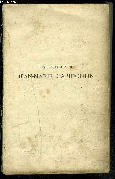 LES HISTOIRES DE JEAN-MARIE CABIDOULIN