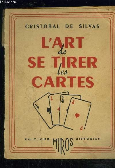 L ART DE SE TIRER LES CARTES de DE SILVAS C   Achat livres - Ref ... 925bd75c3e4a