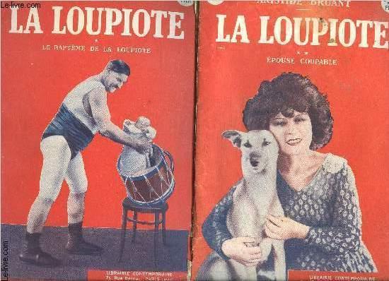 LA LOUPIOTE- 2 TOMES EN 2 VOLUMES- TOME 1: LA BAPTEME DE LA LOUPIOTE- TOME 2: EPOUSE COUPABLE