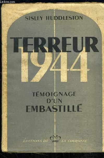TERREUR 1944- TEMOIGNAGE D UN EMBASTILLE