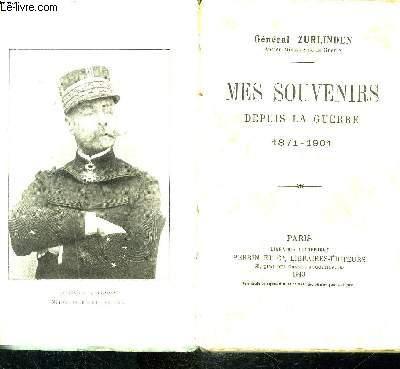 MES SOUVENIRS DEPUIS LA GUERRE 1871-1901