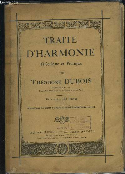 TRAITE D HARMONIE- THEORIQUE ET PRATIQUE- REALISATIONS DES BASSES & CHANTS DU TRAITE D HARMONIE