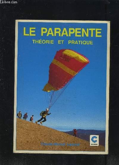 LE PARAPENTE- THEORIE ET PRATIQUE