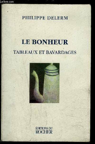 LE BONHEUR- TABLEAUX ET BAVARDAGES
