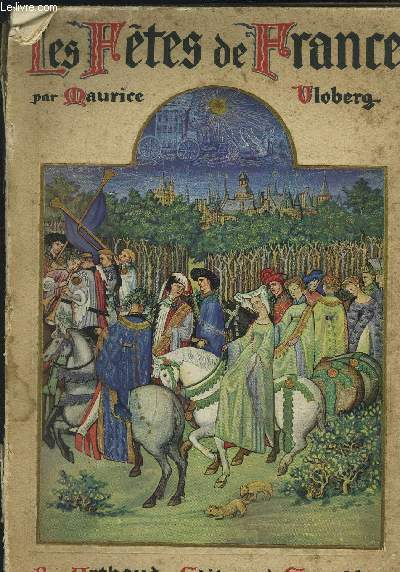 LES FETES DE FRANCE- Coutumes religieuses et populaires