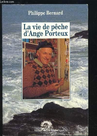 LA VIE DE PECHE D ANGE PORTREUX
