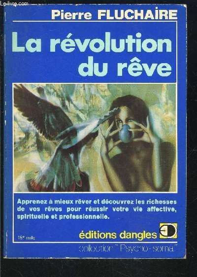 LA REVOLUTION DU REVE