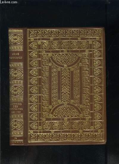 HISTOIRE DES CROISADES ET DU ROYAUME FRANC DE JERUSALEM- TOME 4: 1143-1163