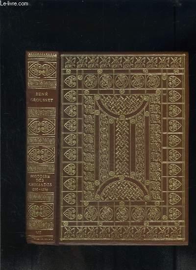 HISTOIRE DES CROISADES ET DU ROYAUME FRANC DE JERUSALEM- TOME 7: 1210-1256