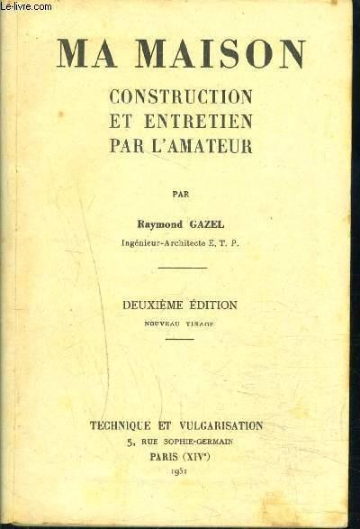 MA MAISON- CONSTRUCTION ET ENTRETIEN PAR L AMATEUR