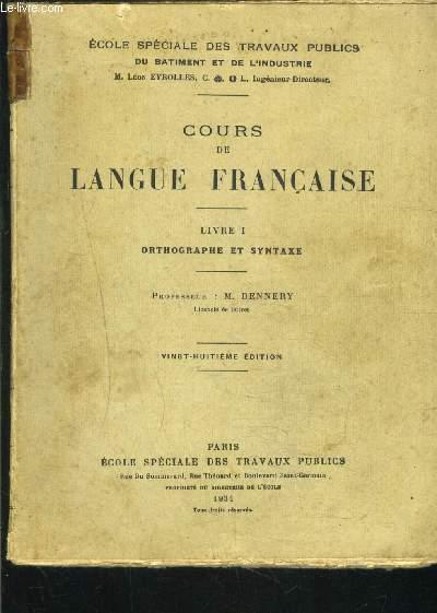 COURS DE LANGUE FRANCAISE- LIVRE I ORTHOGRAPHE ET SYNTAXE