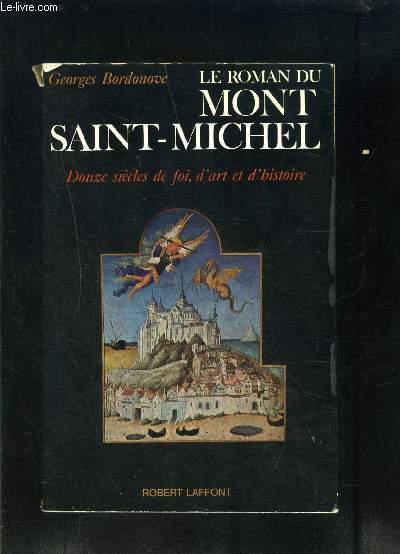 LE ROMAN DU MONT SAINT MICHEL- 12 SIECLES DE FOI, D ART ET D HISTOIRE