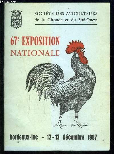 CATALOGUE D ESPOSITION: 67e EXPOSITION NATIONALE- SOCIETE DES AVICULTEURS DE LA GIRONDE ET DU SUD OUEST- BORDEAUX LAC 12-13 DEC 1987