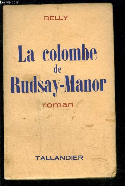 LA COLOMBE DE RUDSAY MANOR