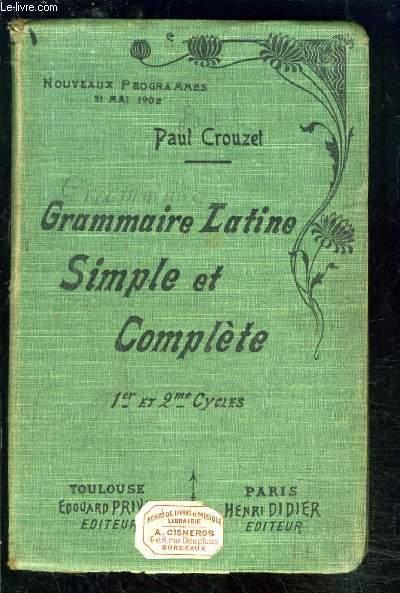 GRAMMAIRE LATINE SIMPLE ET COMPLETE- 1er et 2ème cycle