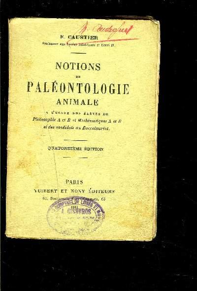 NOTIONS DE PALEONTOLOGIE ANIMALE- A L USAGE DES ELEVES DE PHILOSOPHIE ET MATHEMATIQUES ET DES CABDIDATS AU BACCALAUREAT