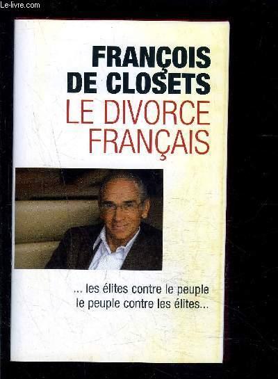 LE DIVORCE FRANCAIS- LE PEUPLE CONTRE LES ELITES