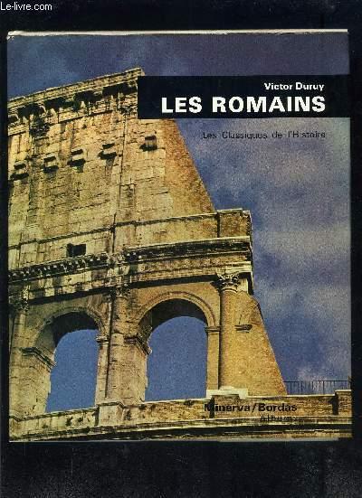 LES ROMAINS- LES CLASSIQUES DE L HISTOIRE
