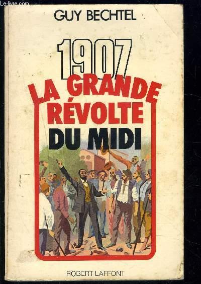 1907- LA GRANDE REVOLTE DU MIDI
