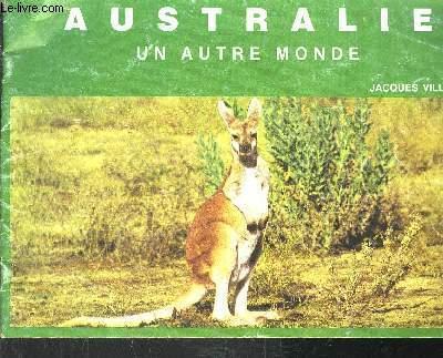 AUSTRALIE UN AUTRE MONDE