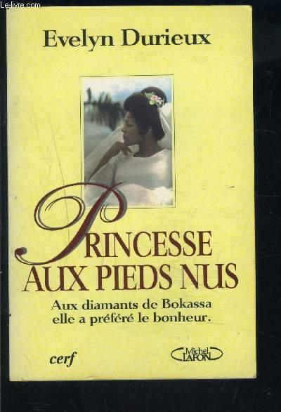PRINCESSE AUX PIEDS NUS- AUX DIAMANTS DE BOKASSA ELLE A PREFERE LE BONHEUR