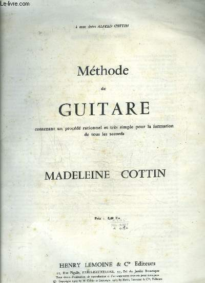 METHODE DE GUITARE- CONTENANT UN PROCEDE RATIONNELET TRES SIMPLE POUR LA FORMATION DE TOUS LES ACCORDS