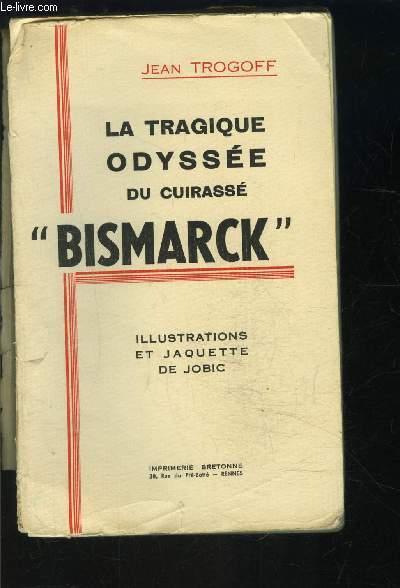 LA TRAGIQUE ODYSSEE DU CUIRASSE BISMARCK