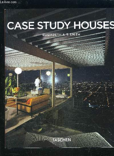 CASE STUDY HOUSES- 1945-1966- L IMPULSION CALIFORNIENNE