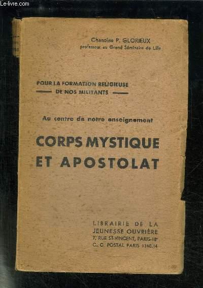 CORPS MYSTIQUE ET APOSTOLAT - AU CENTRE DE NOTER ENSEIGNEMENT - POUR LA FORMATION RELIGIEUSE DE NOS MILITANTS
