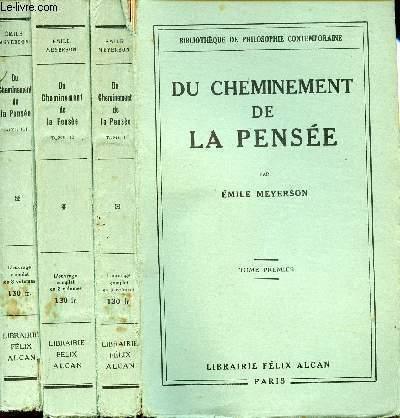 DU CHEMINEMENT DE LA PENSEE -  EN 3 VOLUMES - TOMES 1 +2 +3  / L'OUVRAGE COMPLET