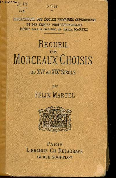 RECUEIL DE MORCEAUX CHOISIS SU XVIe au XIXe SIECLE - BIBLIOTHEQUE DES ECOLES PRIMAIRES SUPERIEURES ET DES ECOLES PROFESSIONNELLES