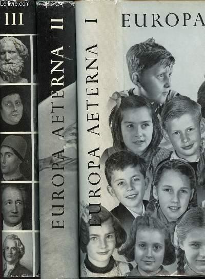 EUROPA AETERNA - VOLUME I - UNE VUE D'ENSEMBLE DE LA VIE DE L'EUROPE ET DE SES PEUPLES - SA CULTURE / SON ECONOMIE / L'ETAT ET L'HOMME - EN 3 VOLUMES