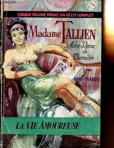 MADAME TALLIEN - NOTRE-DAME DE THERMIDOR